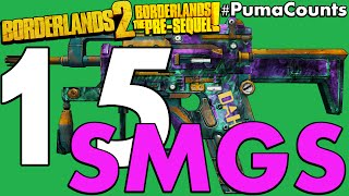 Top 15 Best SMGs in Borderlands 2 and The Pre-Sequel! #PumaCounts