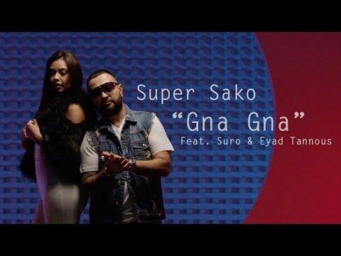Super Sako, Eyad Tannous & Suro - Gna Gna