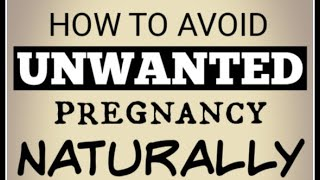 🤰How to avoid unwanted Pregnancy with Home Remedies | How to avoid Pregnancy🤰Naturally & safe👍