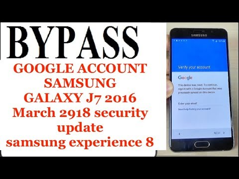 Samsung J7 2016 bypass google account security patch march