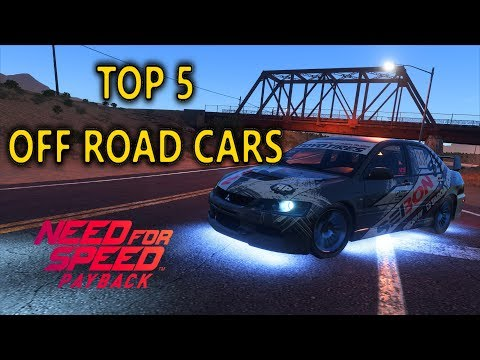 Need For Speed Payback Top 5 Off Road Cars