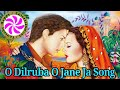 Oh Dilruba O Jane Ja Hindi sad song , 2018 video download
