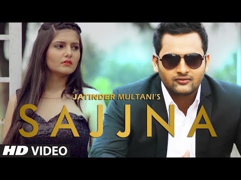 Sajjna  Jatinder Multani Rupin Kahlon