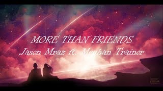 Jason Mraz   More Than Friends Ft. Meghan Trainor (Lyrics)