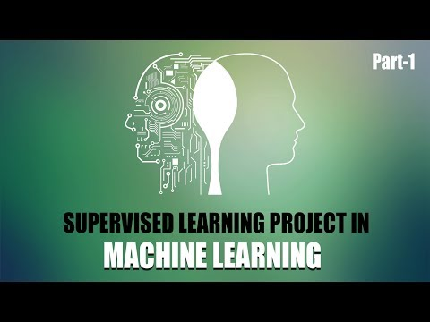 Supervised Learning Project in Machine Learning | Part 1 | Eduonix