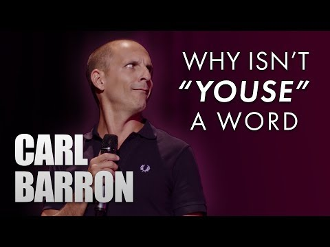 Carl Barron - Why isn't 'Youse' a word?