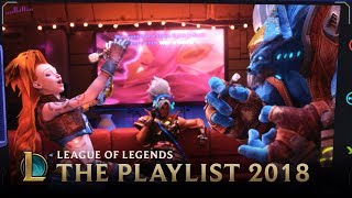 2018: The Playlist | League of Legends