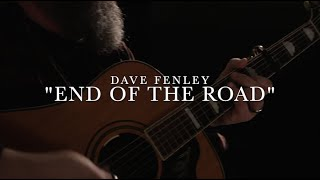Dave Fenley End Of The Road