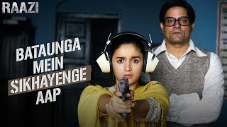 Bataunga Mein Sikhayenge Aap | Raazi | Alia Bhatt | Meghna Gulzar | Releasing on 11th May