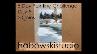 5 Day Painting Challenge - Day 5 - 20 Mins.