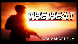 The Heat- GTA V Short Action Film
