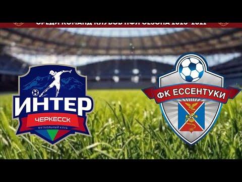 Inter Cherkessk – Yessentuki : 2-0   (Full Maç)