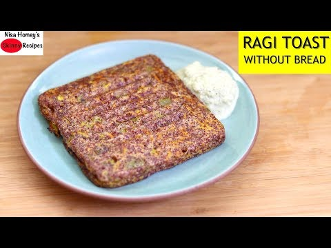 How To Make Ragi Toast – Ragi Millet Toast Recipe Without Bread – Healthy Breakfast | Skinny Recipes