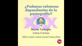 ¿Podemos volvernos dependientes de la pornografía? - Dr. Nicola Tartaglia