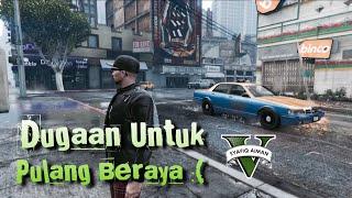 DUGAAN UNTUK PULANG BERAYA - GTA 5 Raya Special! (Bahasa Malaysia)