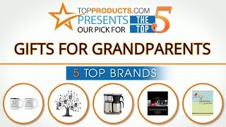 Best Gifts For Grandparents Reviews  – How To Choose The Best Gifts For Grandparents