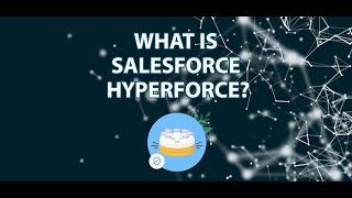 What is Salesforce Hyperforce?