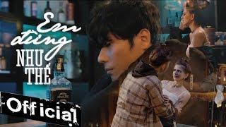 EM ĐỪNG NHƯ THẾ - DICKSON (MV 4K OFFICIAL) #EDNT