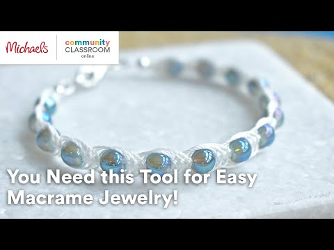 Online Class: You Need This Tool For Easy Macrame Jewelry! | Michaels