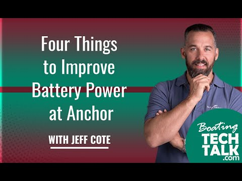 Ask PYS - Four Things to Improve Battery Power at Anchor