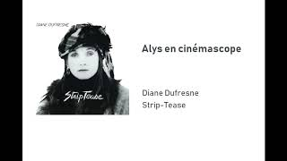 Diane Dufresne   Alys En Cinémascope