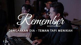 Dengarkan Dia - Teman Tapi Menikah (Covered By Remember Entertainment)
