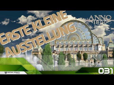 Erste kleine Ausstellung - Anno 1800 #031 [Let´s Play   German]