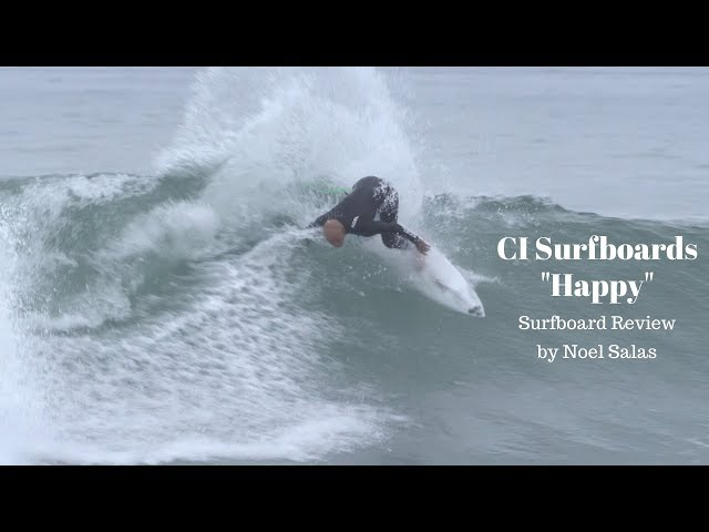 "Channel Islands ""Happy"" Surfboard Review by Noel Salas EP.91"