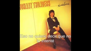 Johnny Thunders - You Can't Put Your Arms Around a Memory (Subtitulado)