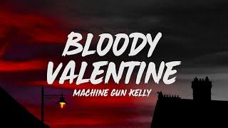 Machine Gun Kelly - Bloody Valentine (Lyrics)