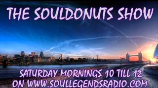 THE SOULDONUTS SHOW ON SOUL LEGENDS RADIO JUNE 21ST 2014
