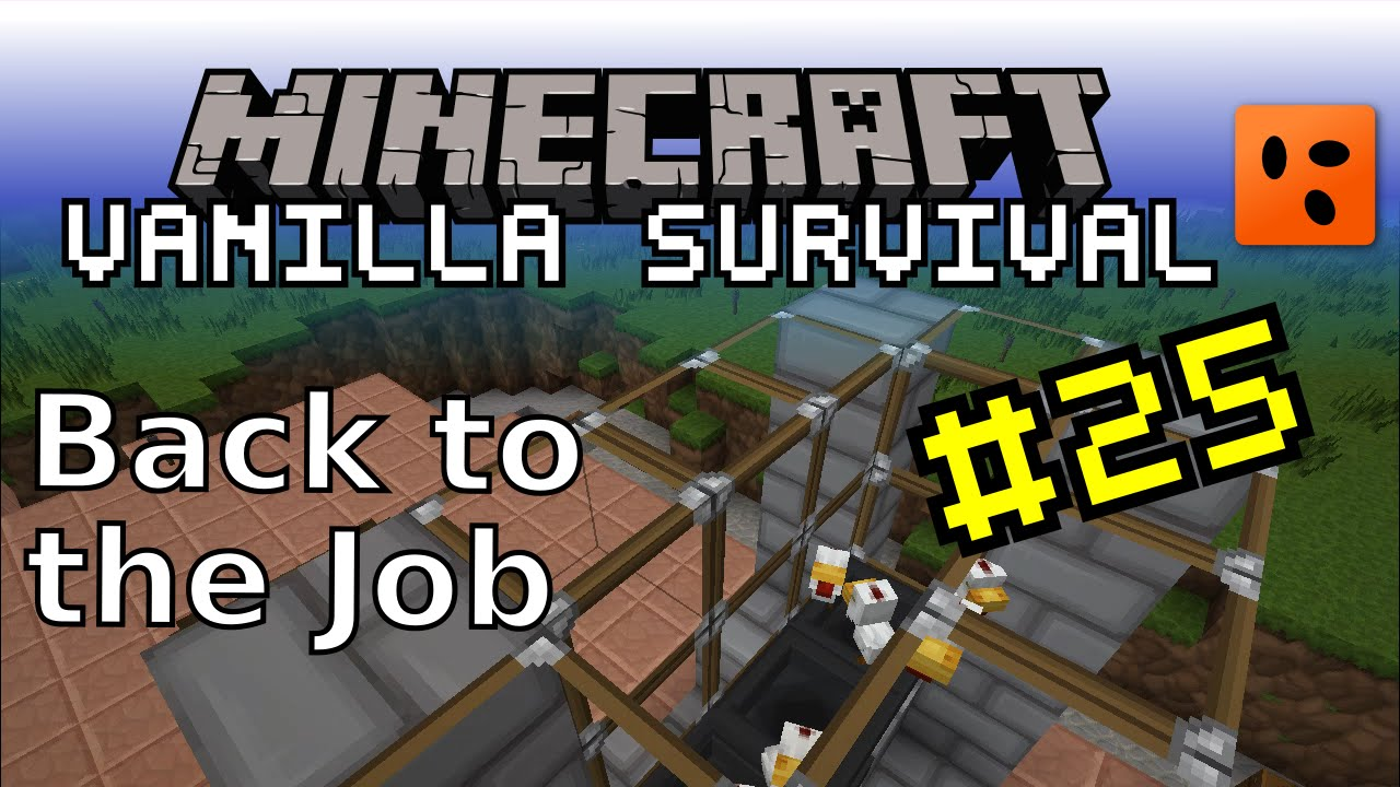 Minecraft Vanilla #25 | Back to the Job