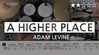 028 | A Higher Place - Adam Levine (★★☆☆☆) Pop Drum Cover Score book Sheet Lessons Tutorial