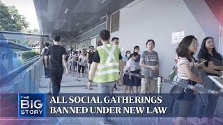 All social gatherings banned under new law | THE BIG STORY | The Straits Times
