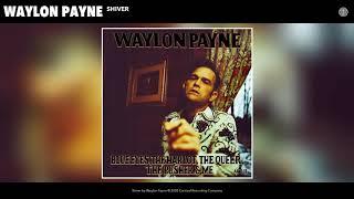Waylon Payne Shiver