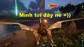 ARK: Survival Evolved #11 - Cưỡi Khủng long bay Pteranodon đi phượt =))