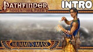 PATHFINDER: MUMMY'S MASK | Intro