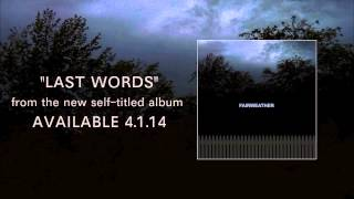 "Fairweather ""Last Words"""