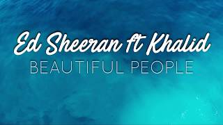 Ed Sheeran Ft Khalid   Beautiful People (Traduzione In ITALIANO)