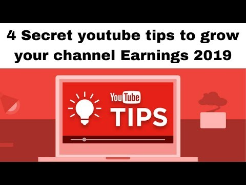 4 Secret youtube tips to grow your channel Earnings 2019