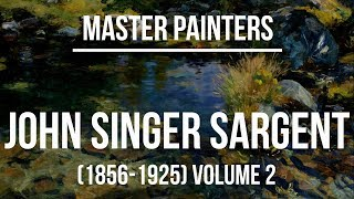 John Singer Sargent Landscapes - A Collection Of Paintings 4K Ultra HD