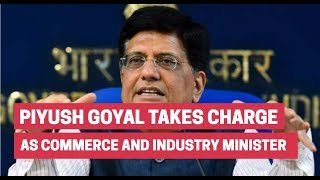Breaking News: Piyush Goyal takes charge as Commerce and Industry Minister