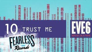 Eve 6 - Trust Me (Track 10)