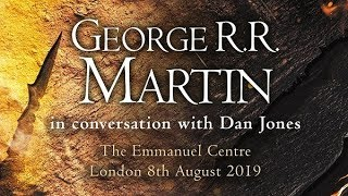 In conversation: George R.R. Martin with Dan Jones FULL EVENT