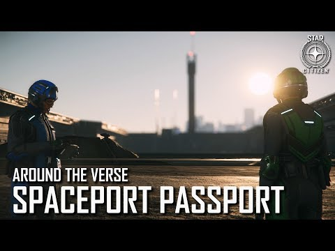 Star Citizen: Around the Verse - Spaceport Passport | 3.4 Ep. 8