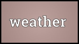 Weather Meaning