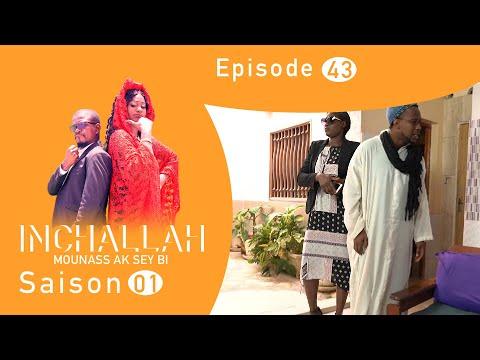 INCHALLAH, Mounass Ak Sey Bi - Saison 1 - Episode 43