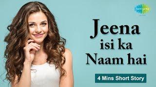 Storiyaan - Short Stories | Jeena Isi Ka Naam Hai | 4 Mins Story