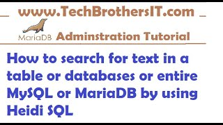 How To Search For Text In A Table Or Databases Or Entire MySQL Or MariaDB By Using Heidi SQL
