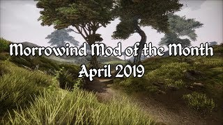 Morrowind Mod of the Month - April 2019
